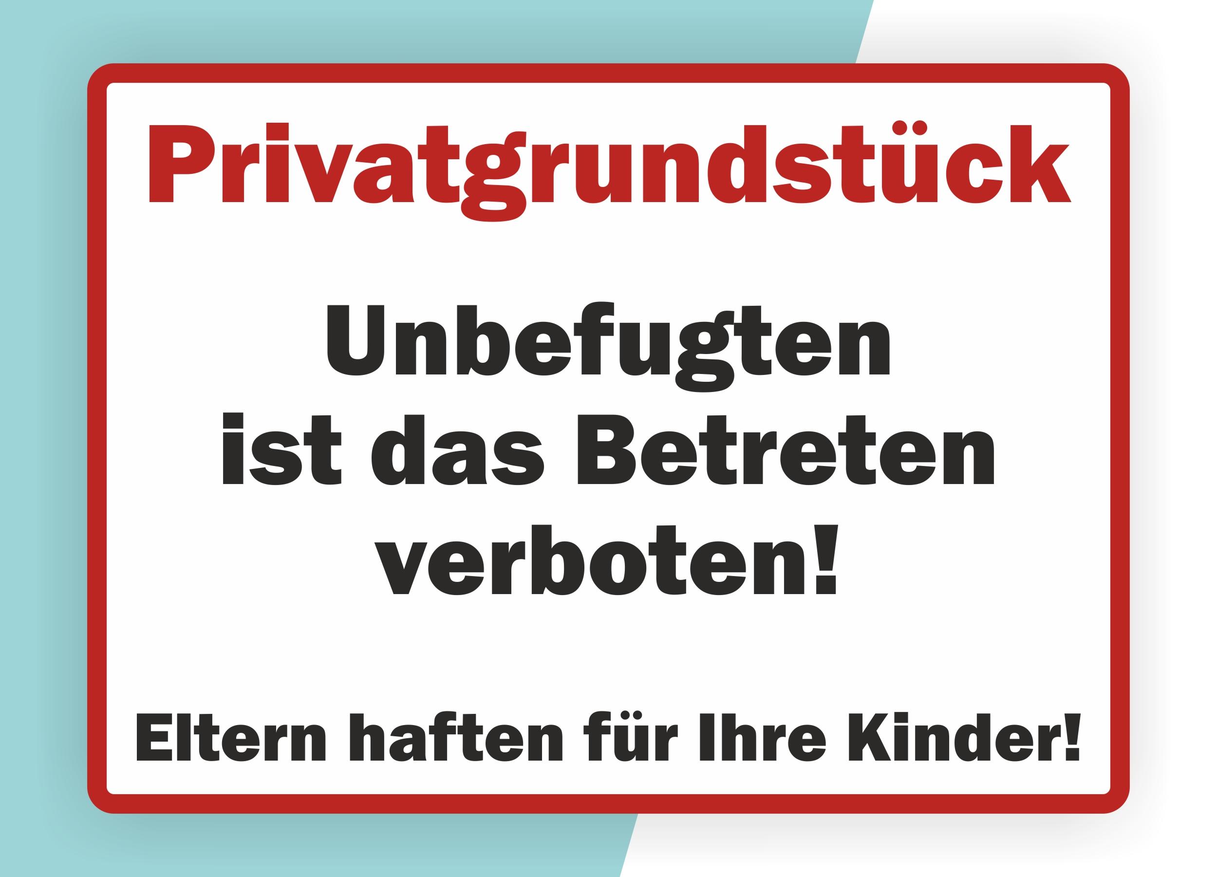 Warnschild »Privatgrundstück — Unbefugten ist das Betreten verboten! — Eltern haften für Ihre Kinder!«